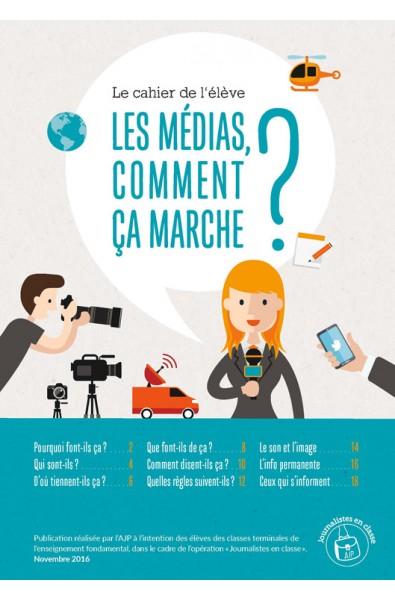 Les médias, comment ça marche ? – Le cahier de l'élève